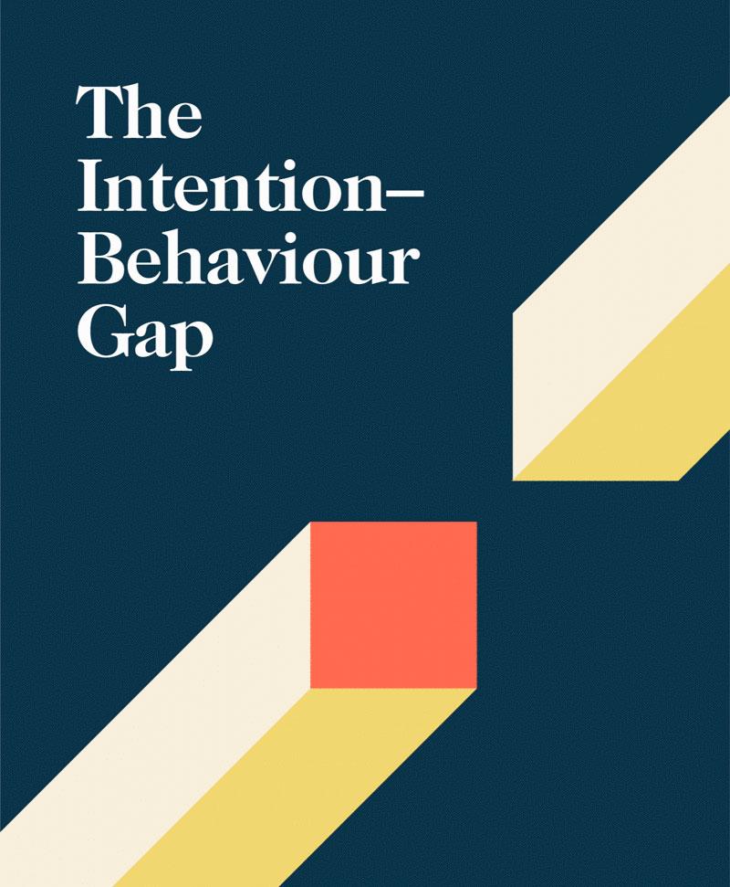 The Intention-Behaviour Gap
